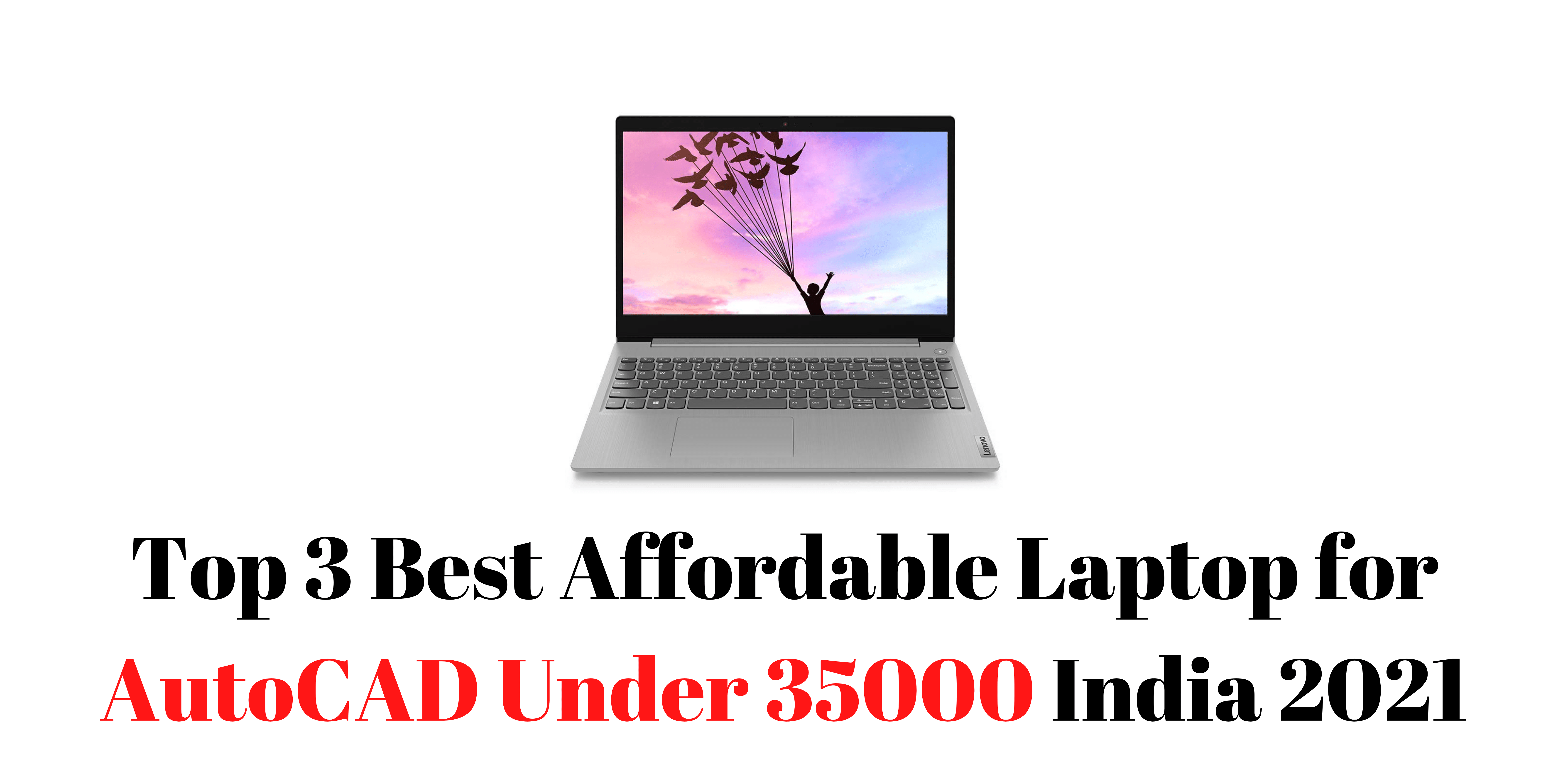 Top 3 Best Affordable Laptop for AutoCAD Under 35000 India 2021