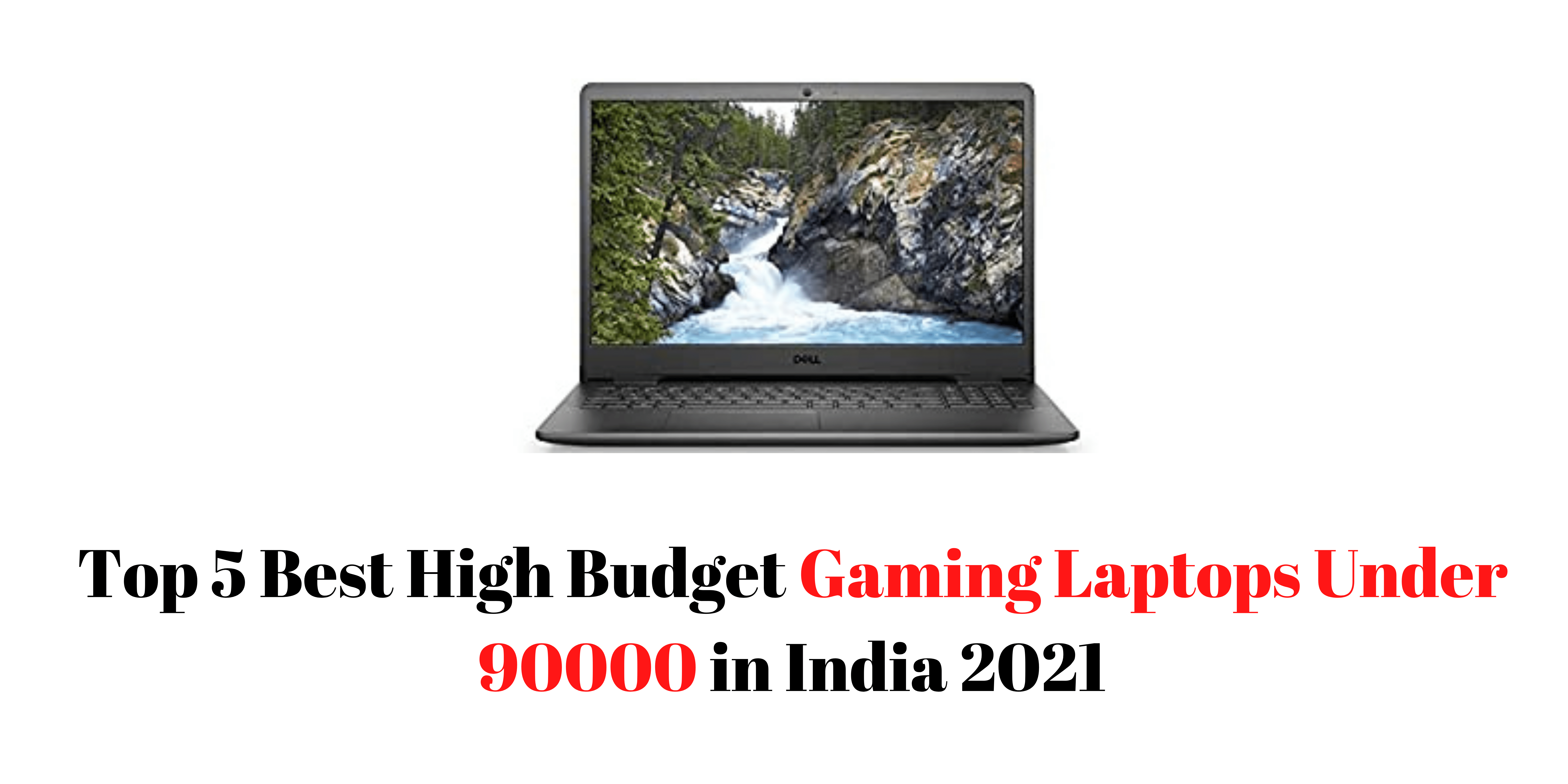 Top 5 Best High Budget Gaming Laptops Under 90000 in India 2021